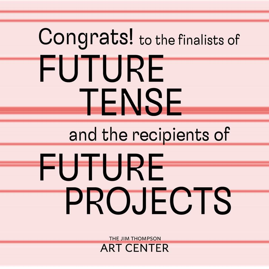 Jim Thompson Art Center =Announcement=THE FUTURE TENSE AND FUTURE PROJECTS' FINALISTS